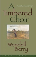 a-timbered-choir-the-sabbath-poems-1979-97-by-wendell-berry-published-march-1999_28036917